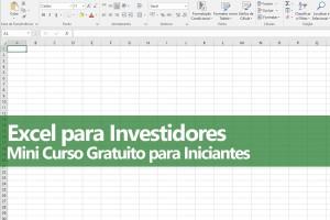 Excel para investidores: Mini curso gratuito para iniciantes